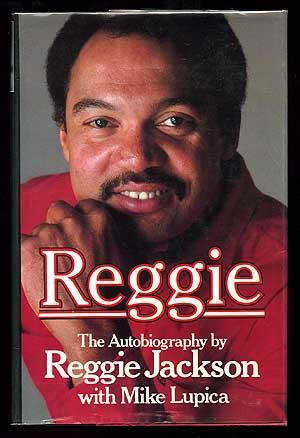 Reggie: The Autobiography of Reggie Jackson: JACKSON, Reggie with