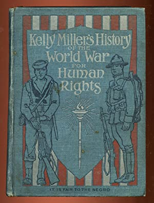 Kelly Miller's History of The World War For Human Rights: MILLER, Kelly
