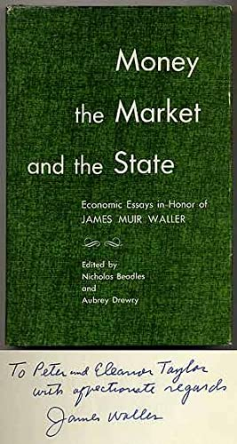 Money the Market and the State: Economic Essays in Honor of James Muir Waller