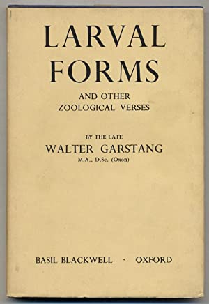 Larval Forms and Other Zoological Verses: GARSTANG, Walter