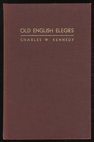 Old English Elegies: Translated into Alliterative Verse: KENNEDY, Charles