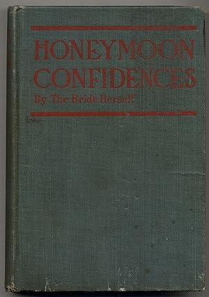Honeymoon Confidences by the Bride Herself: WOODWARD, Arthur B.)