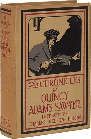 The Chronicles of Quincy Adams Sawyer, Detective: PIDGIN, Charles Felton