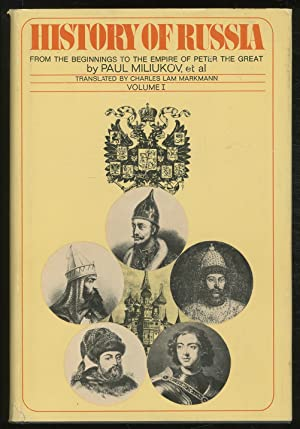 History of Russia Volume One: From the: MILIUKOV, Paul