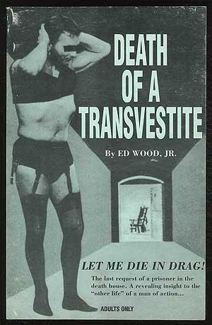 Death of a Transvestite: WOOD, Ed, Jr.