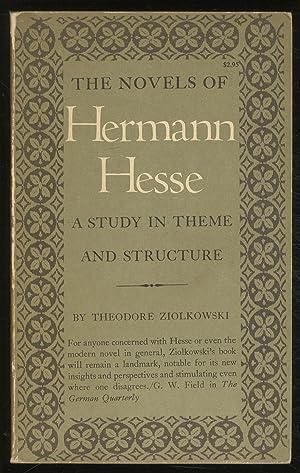 The Novels of Hermann Hesse: A Study: ZIOLKOWSKI, Theodore