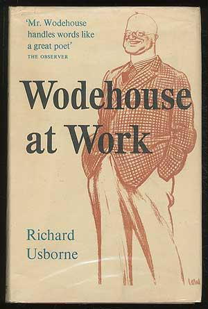 Wodehouse at Work: USBORNE, Richard