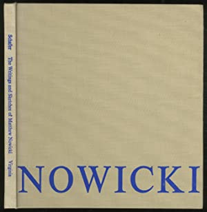 The Writings and Sketches of Matthew Nowicki: SCHAFER, Bruce Harold