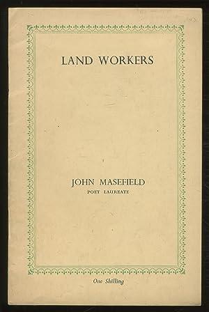 Land Workers: MASEFIELD, John