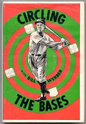 Circling the Bases: WERBER, Bill