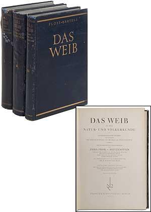 Das Weib in der Natur - Und Völkerkunde: Anthropologische Studien von Weiland in Three Volumes: ...