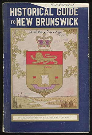 An Historical Guide to New Brunswick: WEBSTER, J. Clarence