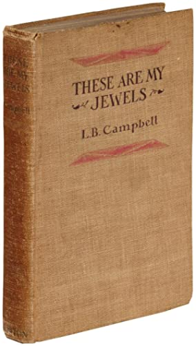 These Are My Jewels: CAMPBELL, L(ily). B.