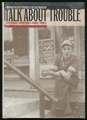 Talk About Trouble: A New Deal Portrait of Virginians in the Great Depression: MARTIN-PERDUE, Nancy...