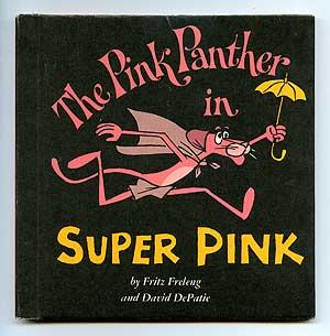 The Pink Panther in Super Pink: FRELENG, Fritz and David DePatie