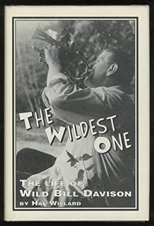 The Wildest One: The Life of Wild Bill Davison