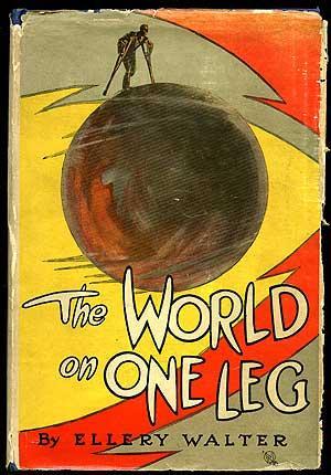 The World On One Leg: WALTER, Ellery