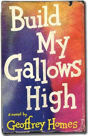 Build My Gallows High: HOMES, Geoffrey