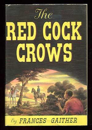 The Red Cock Crows: GAITHER, Frances