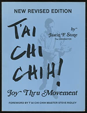 T'ai Chi Chih! Joy Thru The Movement: STONE, Justin F.