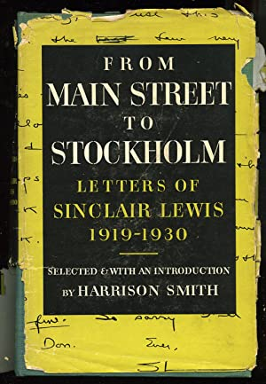 From Main Street to Stockholm: Letters of: LEWIS, Sinclair. SMITH,