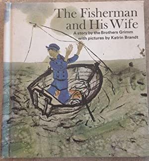 The Fisherman and His Wife: The Brothers Grim