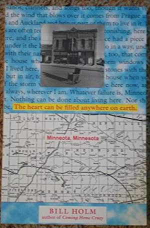 The Heart Can Be Filled Anywhere on Earth: Minneota, Minnesota: Bill Holm