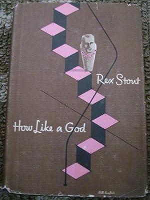 How Like a God: Rex Stout