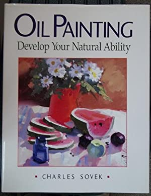 Oil Painting: Develop Your Natural Ability: Sovek, Charles