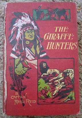 The Giraffe Hunters: Captain Mayne Reid
