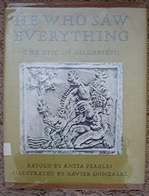 He Who Saw Everything: The Epic of Gilgamesh