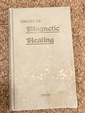 The Key to Magnetic Healing: Professor J. H. Strasser