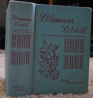 Woman's World Cook Book: Edition of the American Woman's: Ruth Berolzheimer: Director, ...