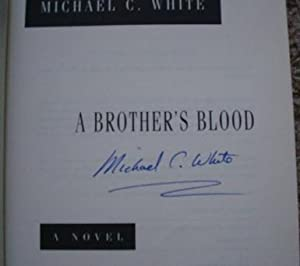 A Brother's Blood : A Novel: White, Michael C.