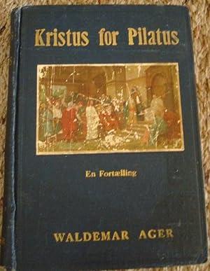 Kristus For Pilatus En norsk-amerikansk Fortaelling: Waldemar Ager