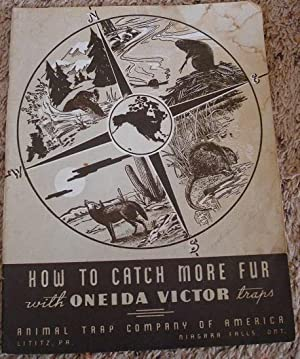 How to Catch More Fur with Oneida Victor Traps: Animal Trap Company of America