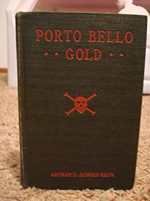 Porto Bello Gold: Arthur D. Howden Smith