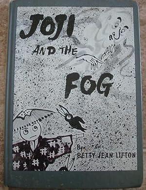 Joji and the Fog: Betty Jean Lifton