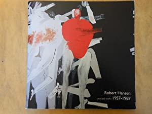 Robert Hansen: Selected Works 1957-1987