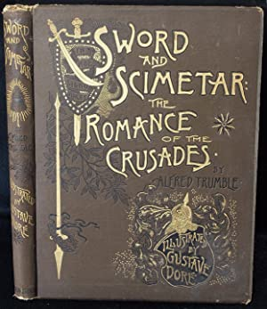 Sword and Scimetar: The Romance of the Crusades: Alfred Trumble