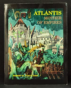 Atlantis: Mother of Empires: Robert B. Stacy-Judd