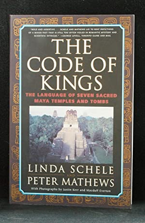 The Code of Kings: The Language of Seven Maya Temples and Tombs