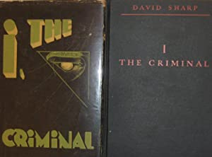 I, The Criminal (Biblio-Mystery) First US edition with matching dates of 1933 on the title and co...