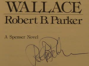 Looking for Rachel Wallace: A New Spenser Novel (Signed in Full by Robert B. Parker) (Only 10,000...