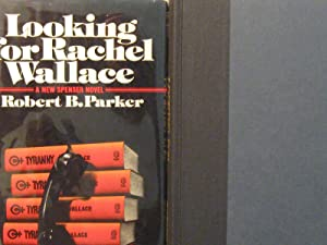 Looking for Rachel Wallace: A New Spenser Novel (Signed in Full by Robert B. Parker) (Only 10,000 ...