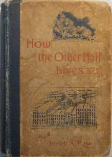 How the Other Half Lives: Studies Among: Riis, Jacob A.