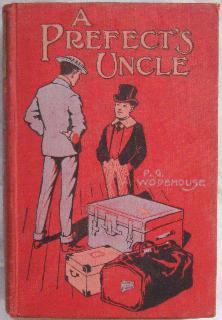 A Prefect's Uncle.: Wodehouse, P.G.