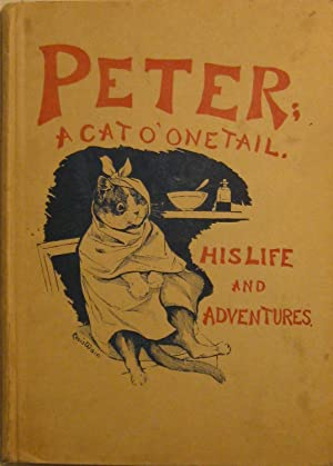 Peter: A Cat O' One Tail. His life and Adventures