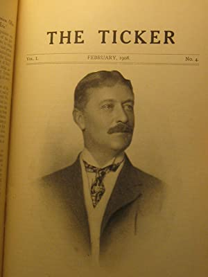 The Ticker Magazine: Volume 1 Comprising the Numbers from November, 1907, to April, 1908, Inclusive...
