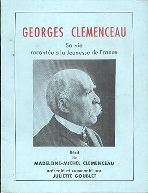 Georges Clemenceau, Sa vie racontée à la: Clemenceau (Madeleine-Michel), Goublet